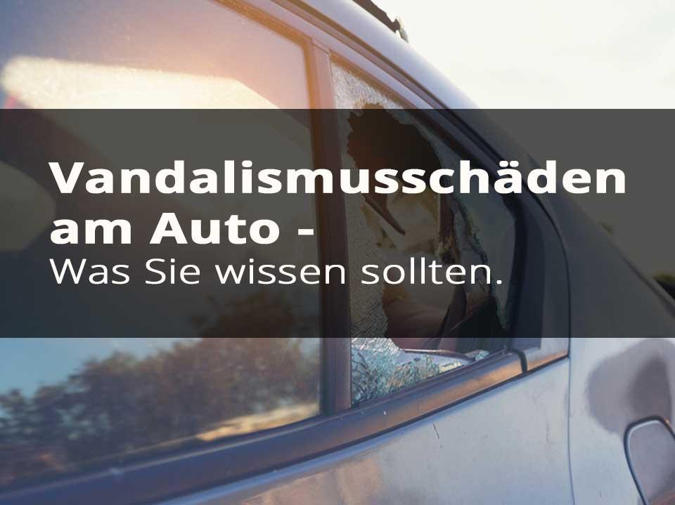 Vandalismusschäden Am Auto Was Sie Wissen Sollten Kfz Gutachter